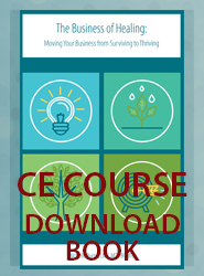 The Business of Healing: Taking Your Business from Surviving to Thriving (CE Course Downloadable Book)