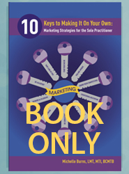 10 Keys to Making It on Your Own: Marketing Strategies for the Sole Practitioner (Book ONLY)